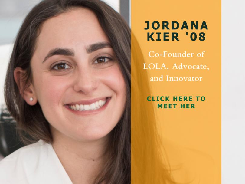 Jordana Kier '08, Co-Founder of LOLA, Advocate, and Innovator.